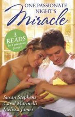 One Passionate Night's Miracle/One-Night Baby/The Surgeon's Miracle Baby/Outback Baby Miracle by Melissa James