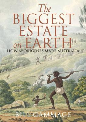 Biggest Estate on Earth by Bill Gammage