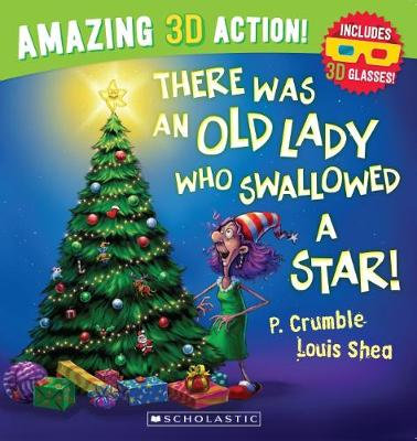 There Was an Old Lady Who Swallowed a Star 3D Edition by P. Crumble
