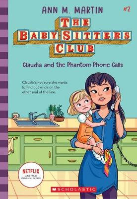 Baby-Sitters Club #2: Claudia and the Phantom Phone Calls by ANN,M MARTIN