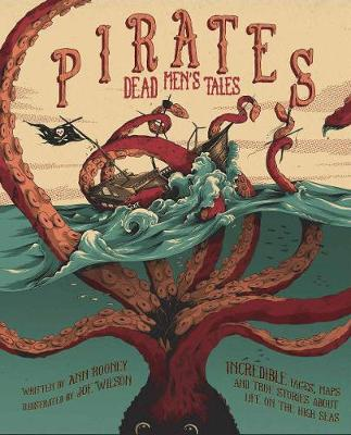 Pirates: Dead Men's Tales by Anne Rooney