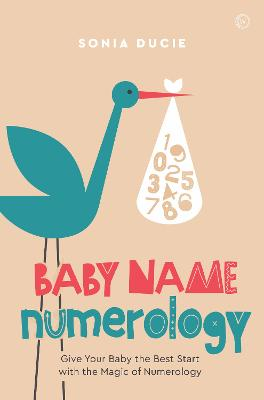 Baby Name Numerology: Give Your Baby the Best Start with the Magic of Numbers book