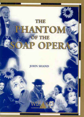 Phantom of the Soap Opera - Drama Script by John Shand