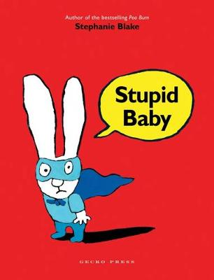 Stupid Baby by Stephanie Blake