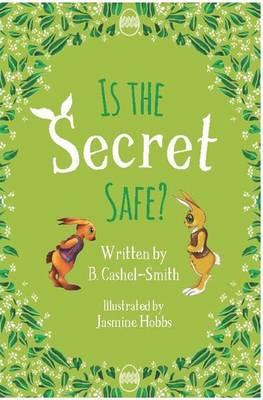 Is the Secret Safe? by B. Cashel-Smith