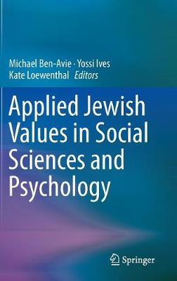 Applied Jewish Values in Social Sciences and Psychology by Kate Loewenthal
