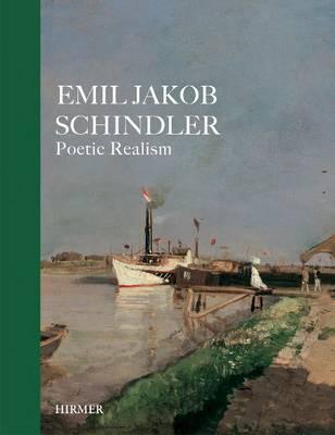 Emil Jakob Schindler Poetic Realism by Agnes Husslein-Arco