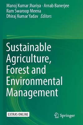 Sustainable Agriculture, Forest and Environmental Management by Manoj Kumar Jhariya