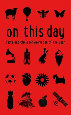 On This Day: Facts and trivia for every day of the year book