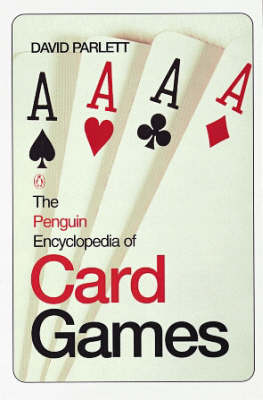 The Penguin Encyclopedia of Card Games by David Parlett