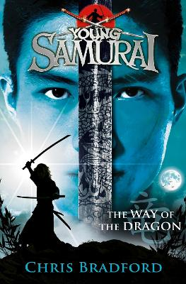 The Way of the Dragon (Young Samurai, Book 3) by Chris Bradford