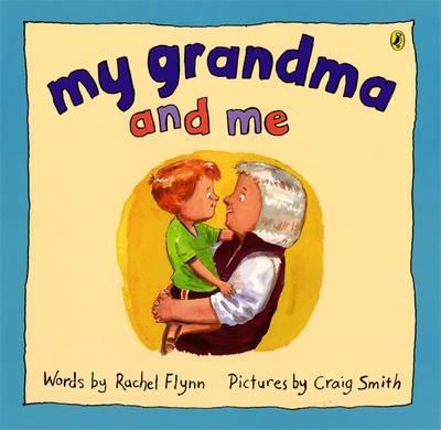 My Grandma And Me by Rachel Flynn