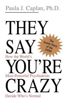 They Say You're Crazy book
