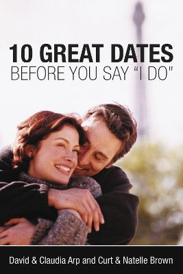 10 Great Dates Before You Say 'I Do' book