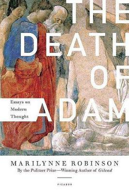 The Death of Adam by Marilynne Robinson