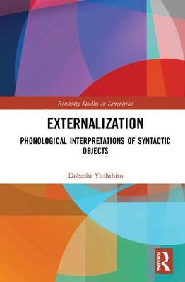 Externalization: Phonological Interpretations of Syntactic Objects book