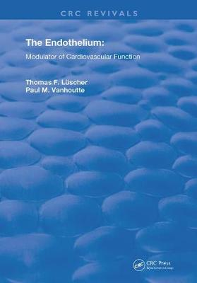 The Endothelium: Modulator of Cardiovascular Function by Thomas F. Luscher
