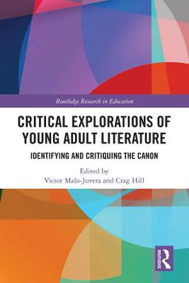 Critical Explorations of Young Adult Literature: Identifying and Critiquing the Canon book