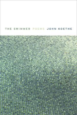 The Swimmer by John Koethe