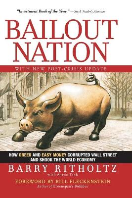 Bailout Nation, with New Post-crisis Update by Barry Ritholtz