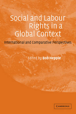 Social and Labour Rights in a Global Context by Bob Hepple