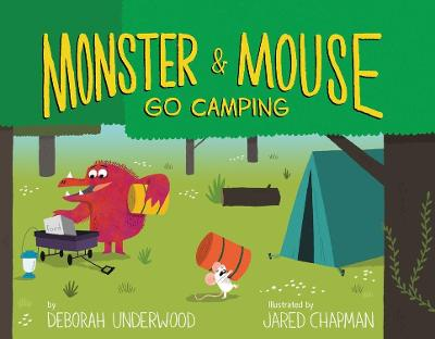 Monster and Mouse Go Camping by Deborah Underwood