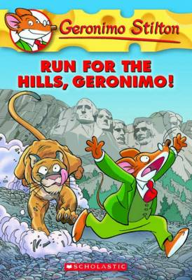 Run for the Hills, Geronimo! by Geronimo Stilton
