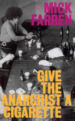 Give The Anarchist A Cigarette book