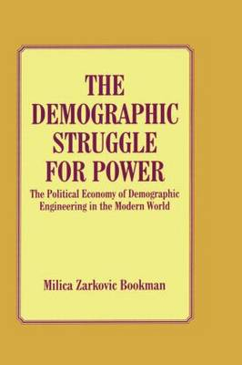 The Demographic Struggle for Power by Milica Zarkovic Bookman
