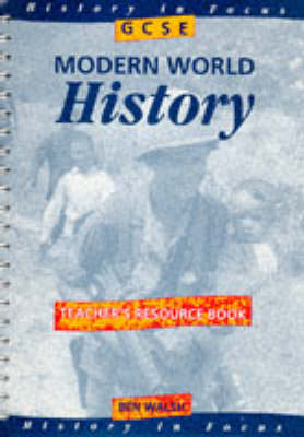 GCSE Modern World History: Teacher's Book by Ben Walsh
