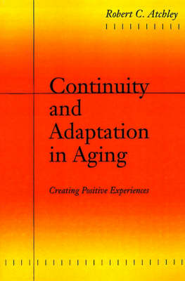 Continuity and Adaptation in Aging by Robert C. Atchley