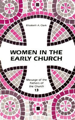 Women in the Early Church by Elizabeth A. Clark