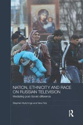 Nation, Ethnicity and Race on Russian Television book