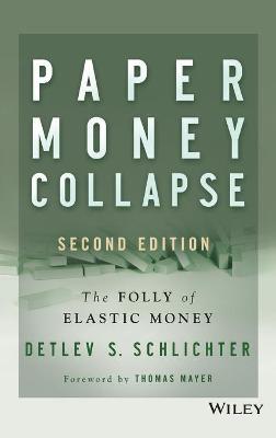 Paper Money Collapse by Detlev S. Schlichter