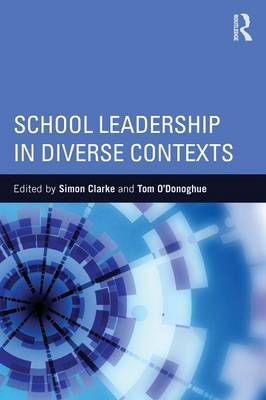 School Leadership in Diverse Contexts by Simon Clarke