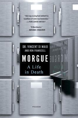Morgue by DiMaio, Vincent,Franscell, Ron