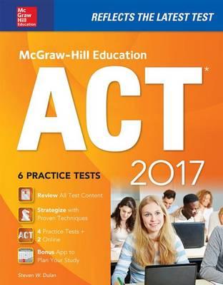 McGraw-Hill Education ACT 2017 Cross-Platform Prep Course by Steven W. Dulan
