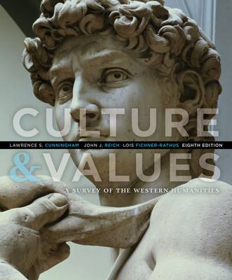 Culture and Values: A Survey of the Western Humanities by Lawrence S. Cunningham