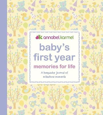 Baby's First Year Memories for Life by Annabel Karmel
