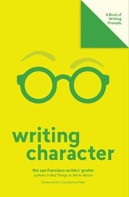 Writing Character (Lit Starts) by San Francisco Writers' Grotto