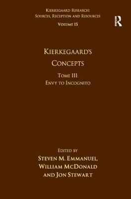 Kierkegaard's Concepts  Volume 15, Tome III by Steven M. Emmanuel