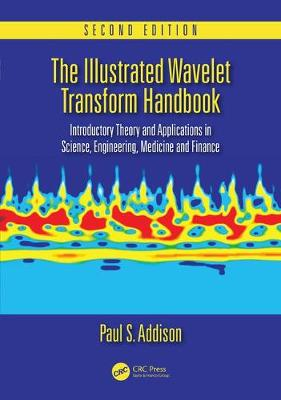 The Illustrated Wavelet Transform Handbook by Paul S. Addison
