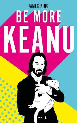 Be More Keanu book