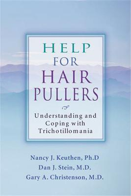 Help For Hair Pullers by Nancy J. Keuthen