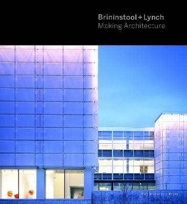 Brininstool + Lynch: Making Architecture by Brad Lynch