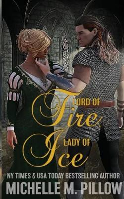 Lord of Fire, Lady of Ice by Michelle M Pillow