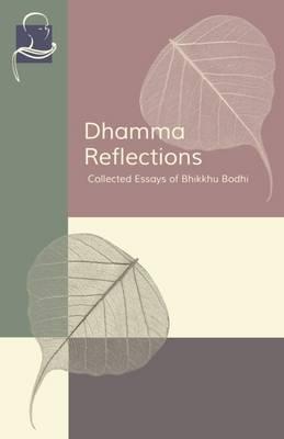 Dhamma Reflections by Bhikkhu Bodhi Phd