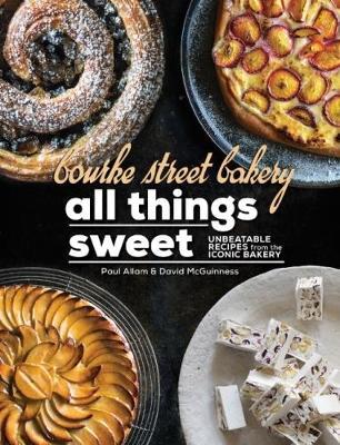 Bourke Street Bakery All Things Sweet by Paul Allam