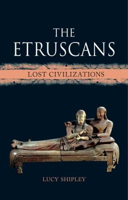 Etruscans by Lucy Shipley