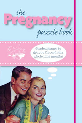 The Pregnancy Puzzle Book by Marcus Weeks